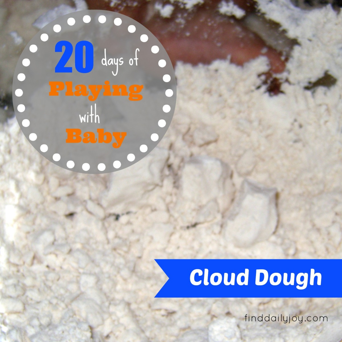 Cloud Dough {Playing With Baby, Day 10}