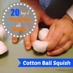 Cotton Ball Squish {Playing With Baby, Day 5} - finddailyjoy.com