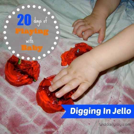 Digging In Jello {Playing With Baby, Day 11} - finddailyjoy.com