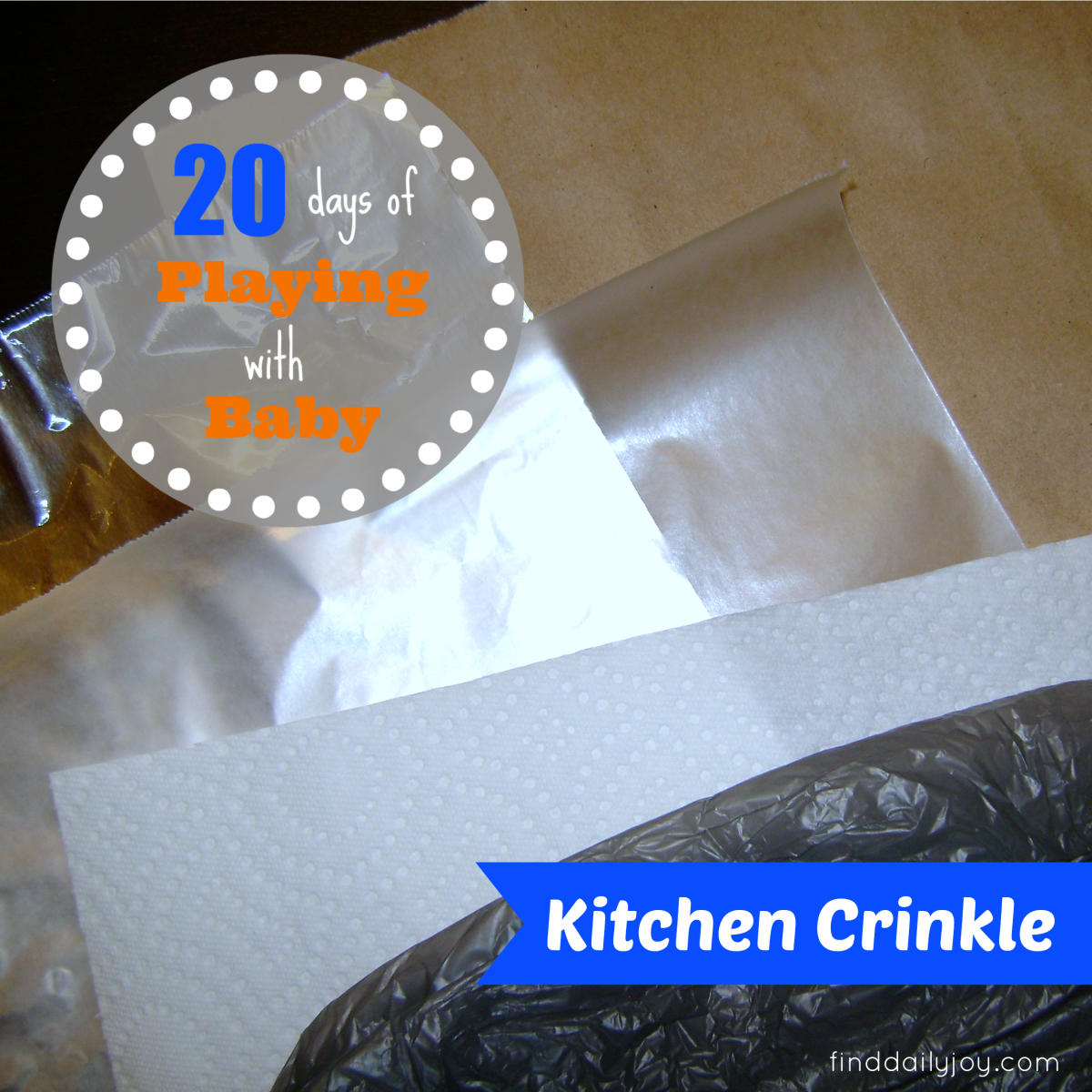 Kitchen Crinkle {Playing With Baby, Day 3}