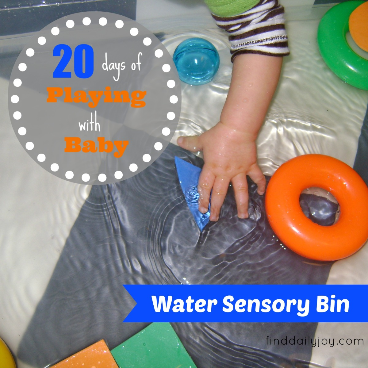 Water Sensory Bin {Playing With Baby, Day 6}