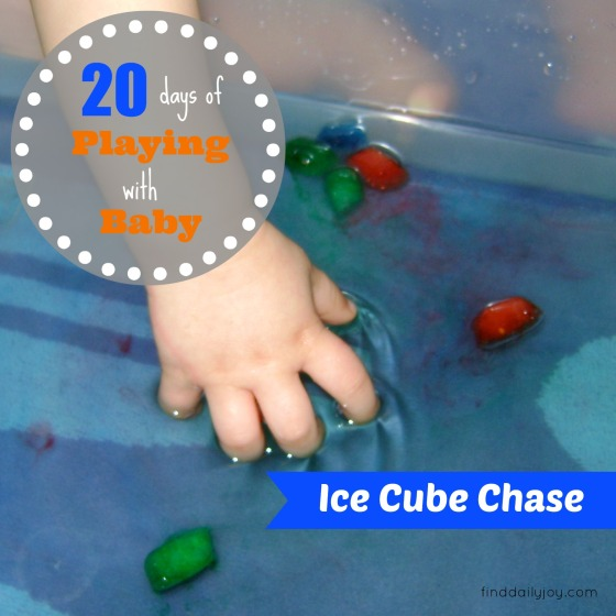 Ice Cube Chase {Playing With Baby, Day 17} - finddailyjoy.com