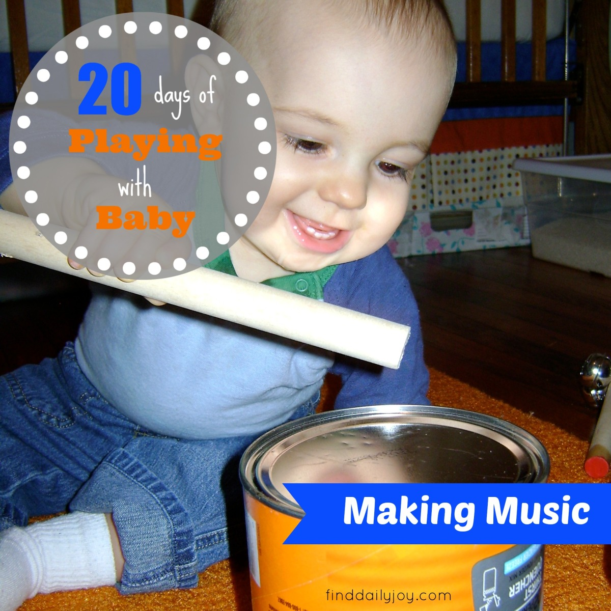 Making Music {Playing With Baby, Day 18}
