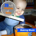 Making Music {Playing With Baby, Day 18} - finddailyjoy.com