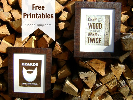 Beards and Chop Your Own Wood {Printables} - finddailyjoy.com
