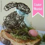 Simple Easter Mantel - finddailyjoy.com